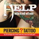 Help! Mijn kind wil een Piercing / Tattoo!